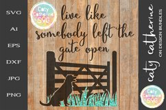 Live Like Somebody Left The Gate Open SVG Inspirational Product Image 1
