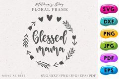 Blessed Mama Svg, Floral Wreath Svg Cuttable & Printable Png Product Image 1
