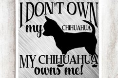 My Chihuahua Owns Me SVG/DXF/EPS File Product Image 1