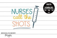 Nurses Call The Shots - Nurse Appreciation SVG Product Image 1