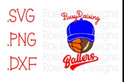 Busy Raising Ballers SVG, Football Mom Svg, Basketball Mom SVG, Football svg, Basketball Svg, Sports Svg, Cricut, Silhouette, Sports Shirt Product Image 1