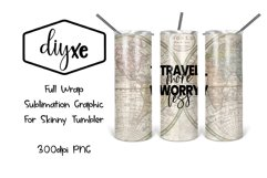 Travel More Worry Less   20oz Tumbler   Sublimation Graphic Product Image 1