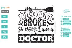 My Broom Broke So Now I'm a Doctor SVG Cut File Product Image 2