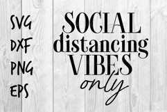 Social Distancing Vibes only SVG design Product Image 1