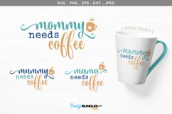 Mommy needs coffee, Mummy, Mama - svg & printables Product Image 1