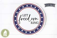 Let Freedom Ring SVG, 4th of July SVG, Round Sign SVG Product Image 1