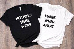 Friends Shirts - Couple Shirts Nothing Makes Sense When Product Image 1
