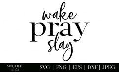 Wake Pray Slay SVG Cut File - SVG PNG JPEG DXF EPS Product Image 2