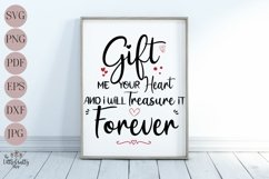 Gift me your heart and I will treasure it forever SVG Product Image 2