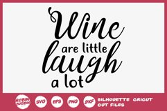 Wine Are Little Laugh a Lot SVG - Wine Lover SVG Product Image 1