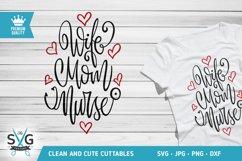 Wife Mom Nurse SVG cutting file, Nurse SVG, Mom Life SVG Product Image 1