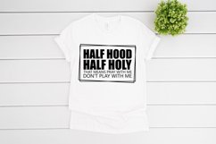 Half Hood Half Holy SVG files for Cricut, Don't Play With Me Product Image 3