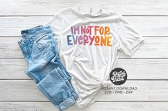 I'm Not For Everyone|PNG|Sublimation Product Image 1