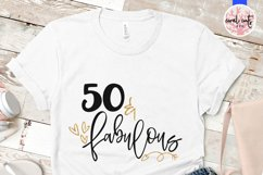 50 & Fabulous - Birthday SVG EPS DXF PNG Cutting File Product Image 2