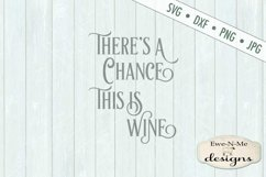 There's A Chance This Is Wine Tumbler Design SVG DXF File Product Image 2
