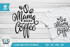 Mama Needs Coffee SVG cutting file Product Image 1