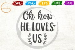 Oh How He Loves Us Home Living Room Sign SVG PDF PNG Product Image 1