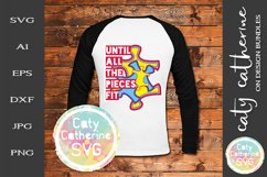 Until All The Pieces Fit SVG Autism Awareness Cut File Product Image 1