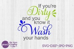 If Youre Dirty & You Know It Wash Your Hands Product Image 1