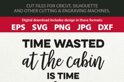 Time Wasted at the Cabin is Time Well Spent SVG Cutting File Product Image 2