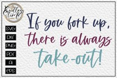If you Fork UP there is always Take-out - Funny Kitchen SVG Product Image 1