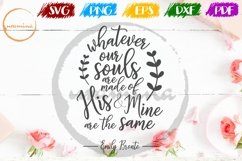 Whatever Our Souls Valentine SVG PDF PN Product Image 1