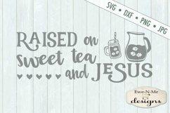 Raised on Sweet Tea and Jesus SVG DXF File Product Image 2