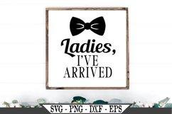 Ladies I've Arrived SVG Product Image 1