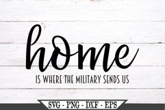 Home Is Where The Military Sends Us SVG Product Image 2