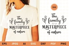 The family is a masterpiece of nature svg Family Quote Product Image 1