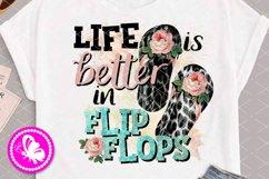 Life is better in Flip flops png Sublimation design download Product Image 1