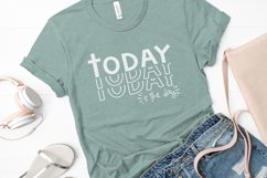 Inspirational SVG | Today Is The Day | motivational cut file Product Image 2