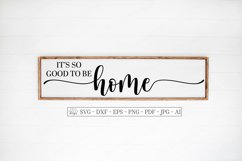 It's So Good To Be Home Rustic Farmhouse Sign - SVG DXF EPS Product Image 1