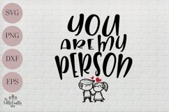You are my person SVG Product Image 2