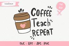 Coffee Teach Repeat SVG, Coffee Teacher svg Product Image 1