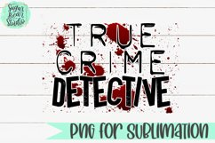 True Crime Detective - A PNG For Sublimation Product Image 1