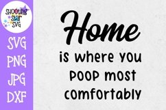 Home is Where you Poop Most Comfortably SVG - Bathroom SVG Product Image 1