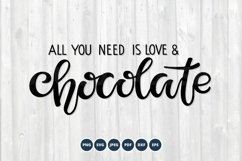 Chocolate SVG. All you need is Love and Chocolate SVG Product Image 1