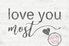 Love You Most Svg, I Love You Most, Love Quote Svg, Wedding Product Image 2