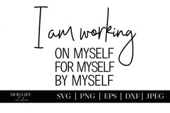 I Am Working On Myself For Myself By Myself SVG Cut File Product Image 2