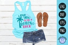 Love You to the Beach & Back   Summer SVG   SVG EPS DXF PNG Product Image 1