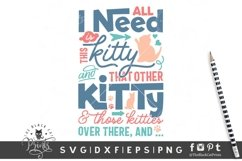 All I Need Is This Kitty SVG | Cat Lover SVG | Cat Cut File Product Image 1