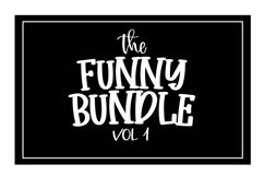 The Funny SVG Bundle - Volume 1 -Cricut Silhouette Cut Files Product Image 5
