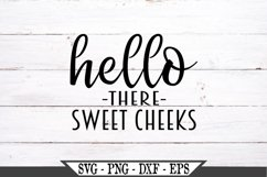 Hello There Sweet Cheeks SVG Product Image 2