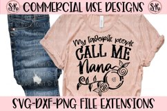 My Favorite People Call Me Nana SVG DXF PNG Product Image 1