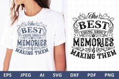 The best thing about memories is making them Family Quote Product Image 4