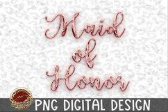 Sublimation Rose Gold Maid of Honor-Wedding Bachelorette Product Image 1