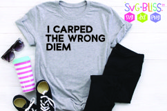 I Carped the Wrong Diem SVG Cut File Product Image 1