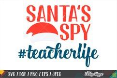 Teacher Christmas SVG, Santa's Spy Teacher Life SVG DXF PNG Product Image 1