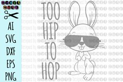 Too Hip To Hop Easter Bunny AI, SVG, DXF, EPS, and PNG Product Image 1